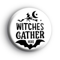 Witches Gather Here Halloween Slogan Badge