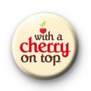 With a Cherry on Top Badges