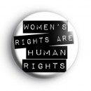 Womens Rights Are Human Rights Badge