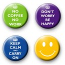 Set of 4 Slogan fun positive badges