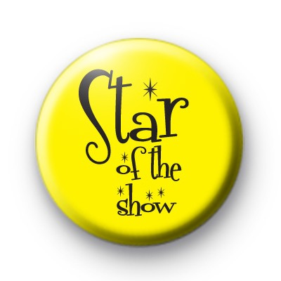 Star of the Show Yellow and Black Badge