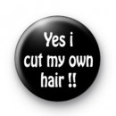 Yes i cut my own hair badge