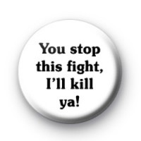 You stop this fight badges