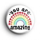You Are Amazing Love Hearts Rainbow Badge
