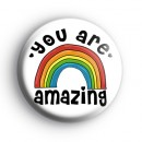 You Are Amazing Rainbow Badge