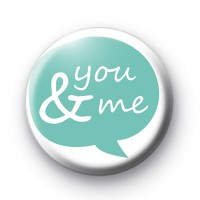 You & Me Speech Bubble Badge