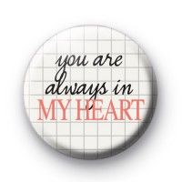 You Are Always In My Heart Badge