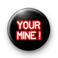 Your Mine Badge