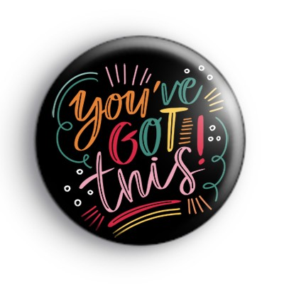 You've Got This Colourful Badge