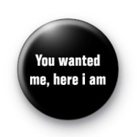 You wanted me badges