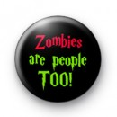Zombies are people TOO badges