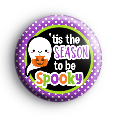 Tis The Season To Be Spooky Ghost Badge