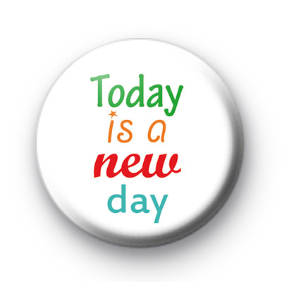 Today Is A New Day badge