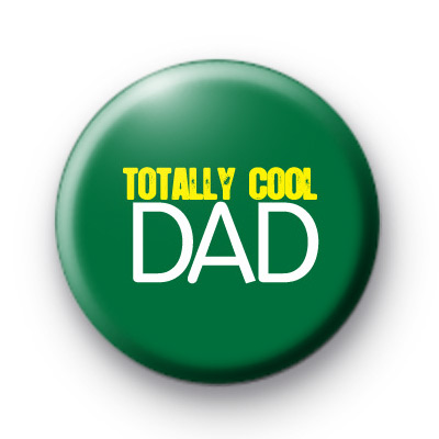 Father's Day Badges Totally Cool Dad badge