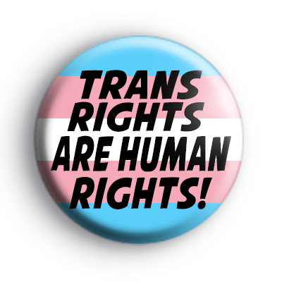 Trans Rights Button Badge