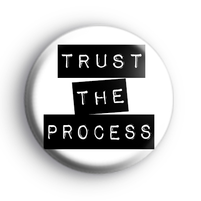 Trust The Process Badge