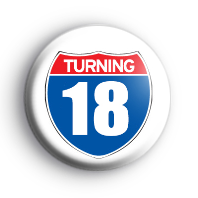 Turning 18 Birthday Badge