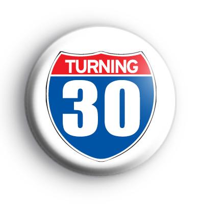 Turning 30 Birthday Badge