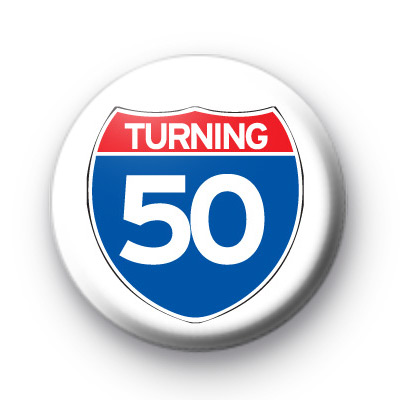 Turning 50 Button Badge