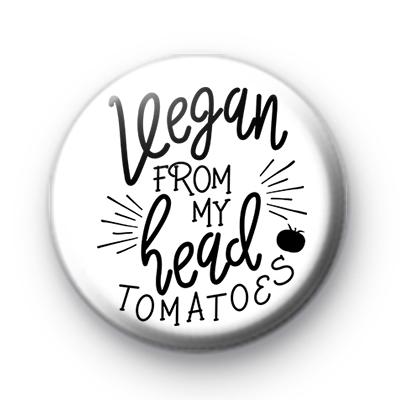 Vegan From My Head Tomatoes Badge