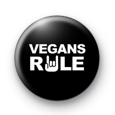 Vegans Rule Button Badge