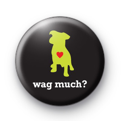 Wag Much Button Badges
