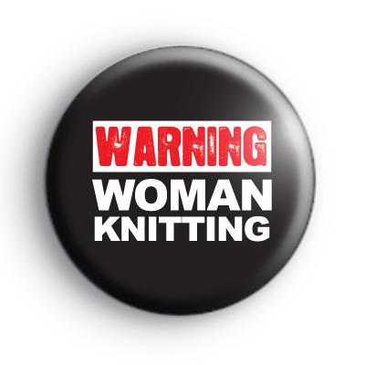 Warning Woman Knitting Badge