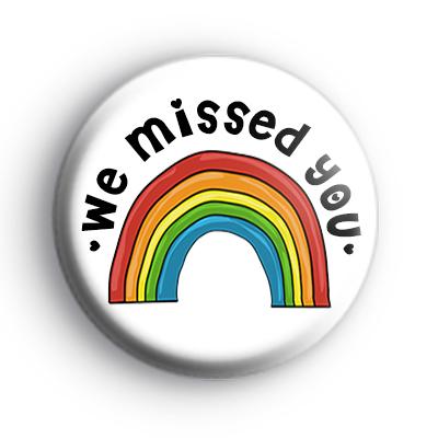 We Missed You Badge