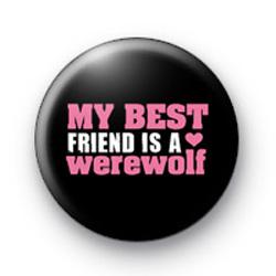 My best friend is a werewolf badge