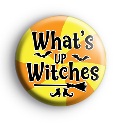 Whats Up Witches Badge