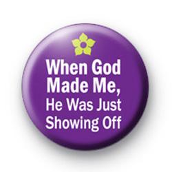 God was showing off Badges