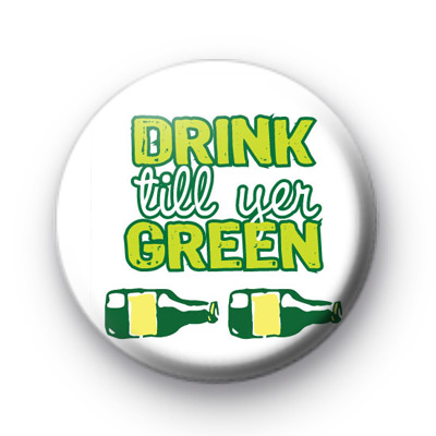 White Drink till Your Green Badge