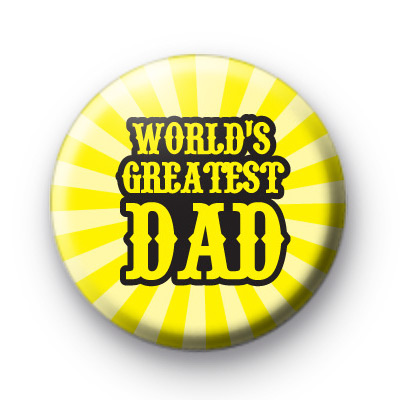 Worlds Greatest DAD Button Badge