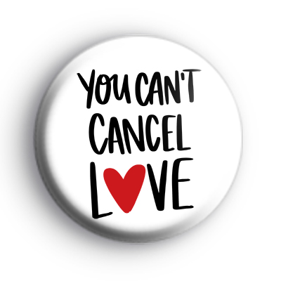 You Can't Cancel LOVE Badge