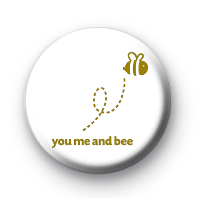 You Me and Bee badges