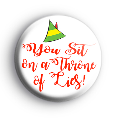 You Sit on a Throne of Lies ELF Badge