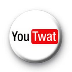 You Twat Badges