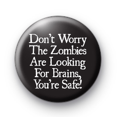 Zombies want your BRAINS badge